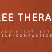 Free Therapy - Addicted? Self-Compassion